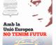 """Publicació de campanya """"Amb la UE no tenim futur"""""""