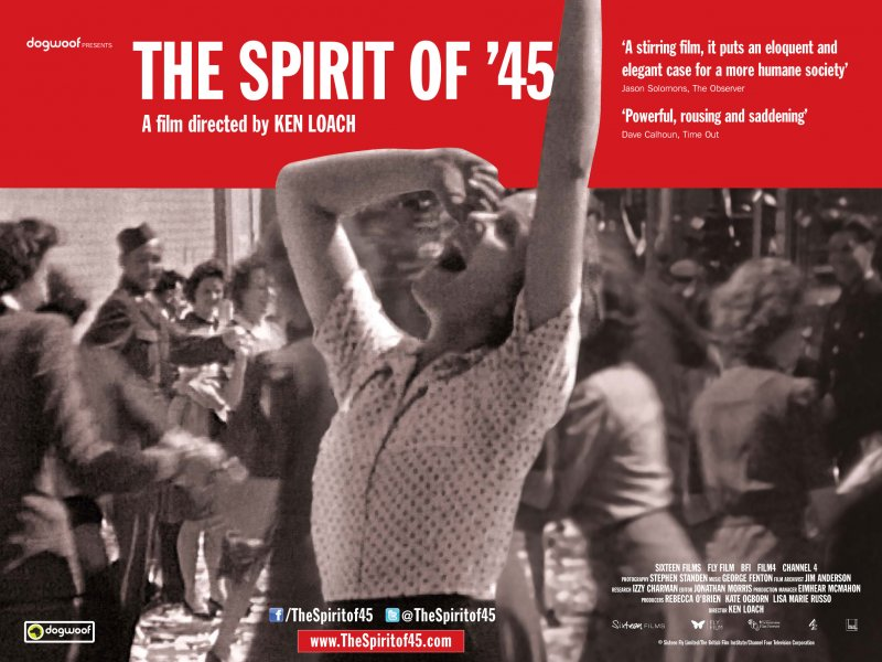 The Spirit of 45 Ken Loach Dogwoof Documentary Poster 800 600 85