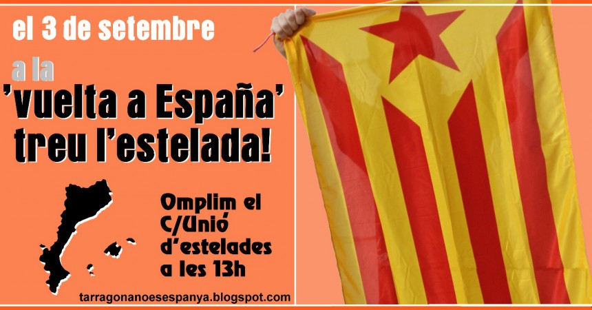 """Animen a demostrar que """"Tarragona no és Espanya"""" al pas de la volta ciclista"""