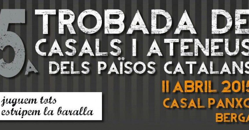 Berga acollirà el proper cap de setmana la 5a Trobada de Casals i Ateneus dels Països Catalans