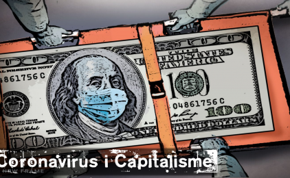 La crisi de Coronavirus és un monstre alimentat pel capitalisme.